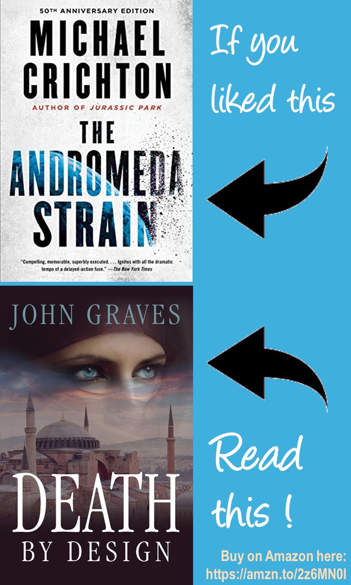 If you liked The Andromeda Strain by Michael Crichton, read Death by Design, the new apocalyptic thriller from John Graves, the first book in The Tracker Series.