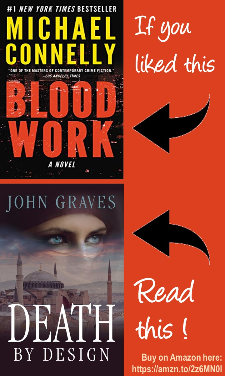 If You Liked Blood Work by Michael Connelly, read Death by Design, the new ecothriller from John Graves, the first book in The Tracker Series.
