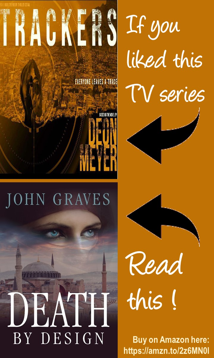 If you liked the Trackers TV Series (based on the Trackers thriller by Deon Meyer), read Death by Design, the new apocalyptic thriller from John Graves, the first book in The Tracker Series